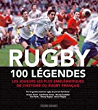 RUGBY, 100 LEGENDES