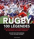 RUGBY-100-LEGENDES