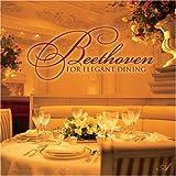 Beethoven For Elegant Dining