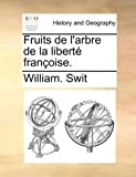 Fruits de L'Arbre de la Liberté Françoise, William. Swit, 1170708684