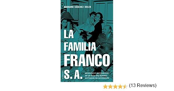 La familia Franco S.A.: Negocios y privilegios de la saga del ...