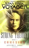 String Theory, Book 1: Cohesion (Star Trek: Voyager - String Theory) (Bk. 1)