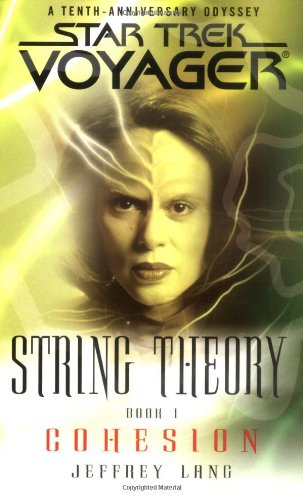 String Theory Book 1: Cohesion (Star Trek: Voyager - String Theory Band 1)