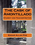 The Cask of Amontillado: Student and Teacher Edition