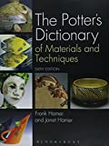 The Potter's Dictionary of Materials and Techniques