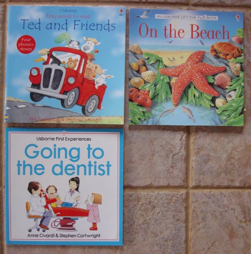 Usborne Easy Words to Read and Lift-The-Flap Books (Ted and Friends (Four Phonics Stories Lift-the-Flap) ~ On the Beach (Lift-the-Flap) ~ Going to the Dentist (Usborne First Experiences)) (Going To The Dentist By Anne Civardi)