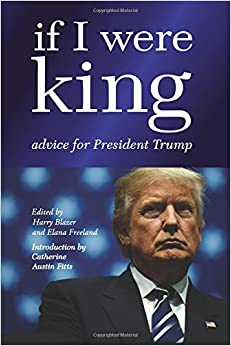 If I were King: Advice for President Trump