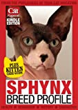Sphynx Cat Breed Profiles (Your Cat Magazine Breed Profiles Book 31)