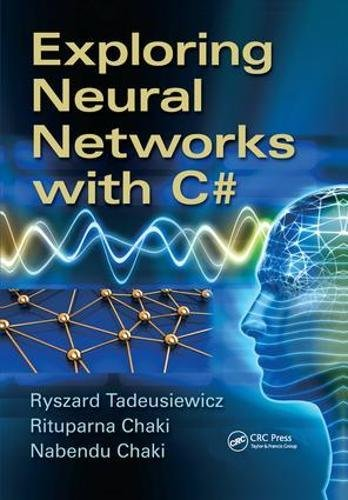 Exploring Neural Networks with C# by CRC Press