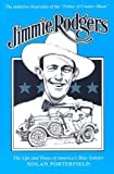 img - for Jimmie Rodgers: The Life and Times of America's Blue Yodeler by Nolan Porterfield (2007-03-02) book / textbook / text book