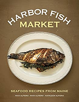 Harbor fish market seafood recipes from maine kindle for Fish market portland maine