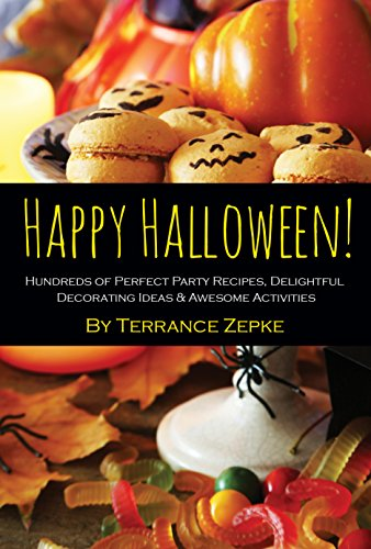 Happy Halloween! Hundreds of Perfect Party Recipes, Delightful Decorating Ideas & Awesome Activities ()