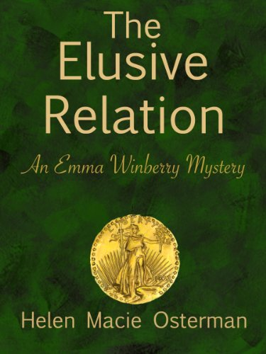 The Elusive Relation, an Emma Winberry Mystery (Emma Winberry Mysteries Book 3)