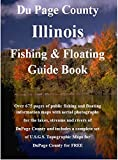 img - for DuPage County Illinois Fishing & Floating Guide Book (Illinois Fishing & Floating Guide Books) book / textbook / text book