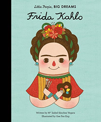 Frida Kahlo (Little People, BIG DREAMS) ()