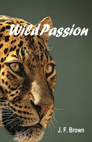 Read Online Wild Passion: The shadows of my life as a professional safari guide pdf epub