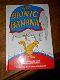 The Bionic Banana, Linda R. Churchill and E. Richard, 0531029204