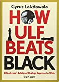 How Ulf Beats Black: Ulf Andersson's Bulletproof Strategic Repertoire For White-Cyrus Lakdawala