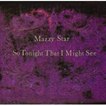 So Tonight That I Might See by Mazzy Star (1993-10-20)