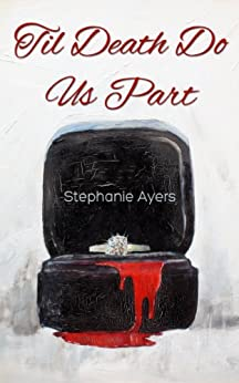 Til Death Do Us Part by [Ayers, Stephanie]