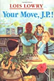 Your Move, J. P.!, Lois Lowry, 0395536391