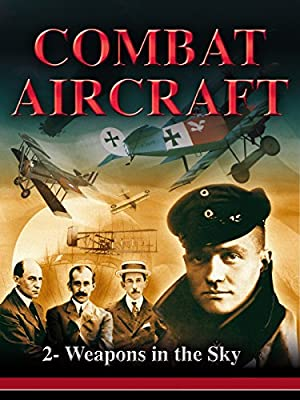 Combat Aircrafts - Weapons in the Sky