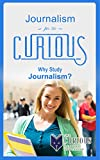 img - for Journalism for the Curious: Why Study Journalism? book / textbook / text book