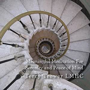 Meaningful Meditation For Serenity and Peace of Mind