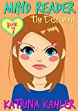 Mind Reader - Book 7: The Discovery: (Diary Book for Girls aged 9-12)