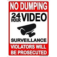 "No Dumping Sign Metal Aluminum ""24 Hour Video Surveillance"" 9x12 Aluminum Violators Will Be Prosecuted"