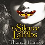 The Silence of the Lambs: 25th Anniversary Edition: Hannibal Lecter, Book 2 | Thomas Harris
