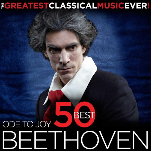 The Greatest Classical Music Ever! Ode to Joy - 50 Best Beethoven (Music Ode)