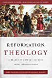 img - for Reformation Theology: A Reader of Primary Sources with Introductions book / textbook / text book