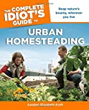 How to save money, time, and the environment-on the urban frontier.   With The Complete Idiot's Guide(r) to Urban Homesteading anyone can learn how to live sustainably and responsibly-and save money and time-in any urban environment. Expert urban hom...