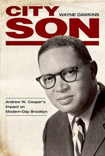 Read Online City Son: Andrew W. Cooper's Impact on Modern-Day Brooklyn (Margaret Walker Alexander Series in African American Studies) pdf epub