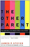 The Other Parent, James P. Steyer, 0743405838