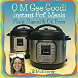 img - for O M Gee Good! Instant Pot Meals, Plant-Based & Oil-free book / textbook / text book