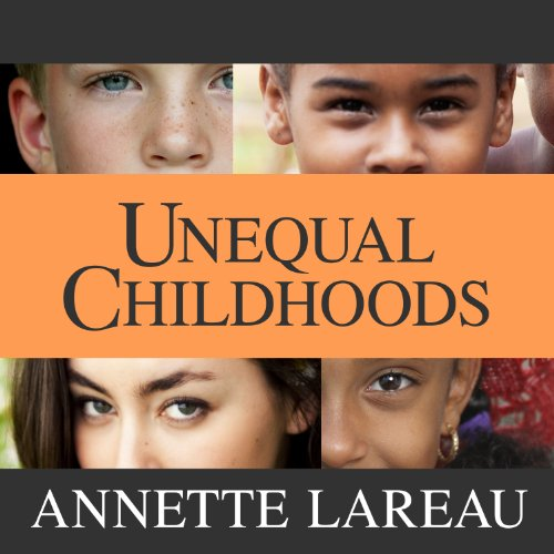 Unequal Childhoods: Class, Race, and Family Life, Second Edition, with an Update a Decade Later Audiobook [Free Download by Trial] thumbnail