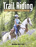 img - for Trail Riding: Train, Prepare, Pack Up and Hit the Trail by Rhonda Hart Poe (2005-07-29) book / textbook / text book
