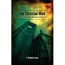 The Christian Mind: The Key to Cultural Relevance & Renewal