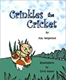 Crinkles the Cricket, Kay Helgerson, 0967638771