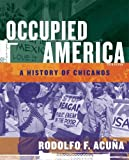 Occupied America: A History of Chicanos (6th Edition)