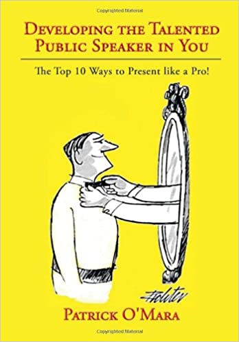 Book Developing the Talented Public Speaker in You: The Top 10 Ways to Present like a Pro!