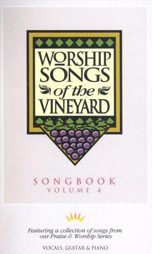 Worship Songs of the Vineyard, Vol. 4 - Songs 4 Worship Songbook