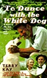 To Dance with the White Dog, Terry Kay, 0671883658