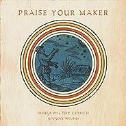 Praise Your Maker