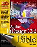 Adobe Indesign CS2 Bible, Galen Gruman, 0764588125