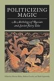 Politicizing Magic, , 0810120313