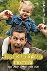 It's OK to Talk to Animals: (and Other Letters from Dad) Paperback