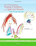 An Introduction to Young Children with Special Needs : Birth Through Age Eight, Gargiulo, Richard and Kilgo, Jennifer L., 1133959253